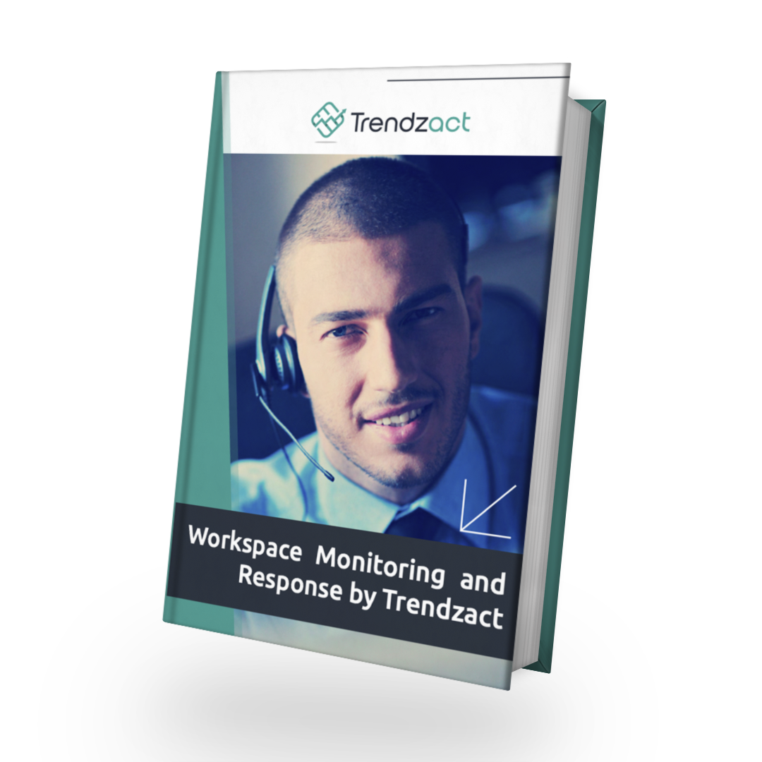 Workspace Monitoring and Response by Trendzact